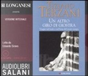 Un altro giro di giostra: Viaggio nel male e nel bene del nostro tempo by Tiziano Terzani