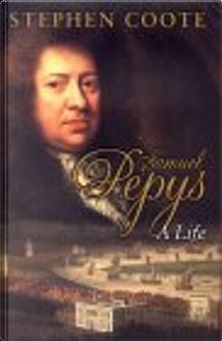 Samuel Pepys by Stephen Coote