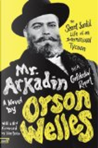 Mr. Arkadin: Aka Confidential Report by Orson Welles