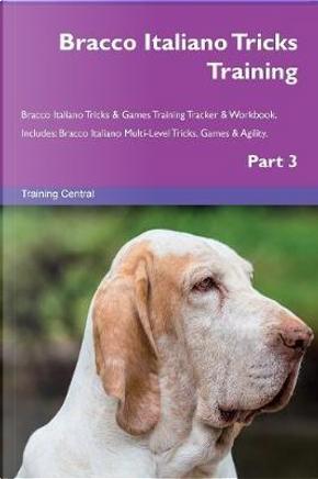Bracco Italiano Tricks Training Bracco Italiano Tricks & Games Training Tracker & Workbook.  Includes by Training Central