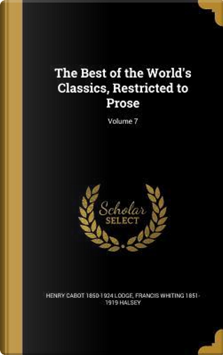 BEST OF THE WORLDS CLASSICS RE by Henry Cabot 1850-1924 Lodge
