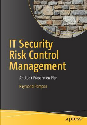 It Security Risk Control Management by Raymond Pompon