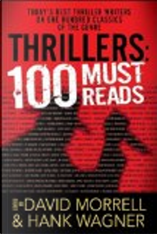 Thrillers: 100 Must-Reads by Hank Wagner, David Morrell