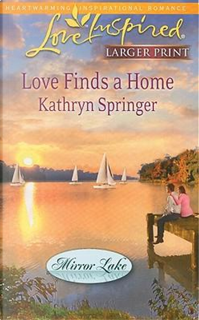 Love Finds a Home by Kathryn Springer