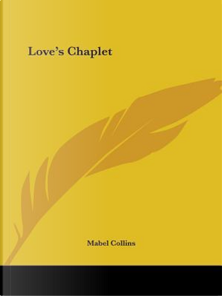 Love's Chaplet 1905 by Mabel Collins