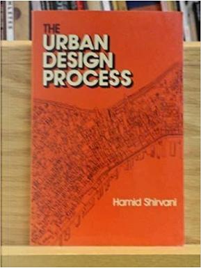 The Urban Design Process by Hamid Shirvani