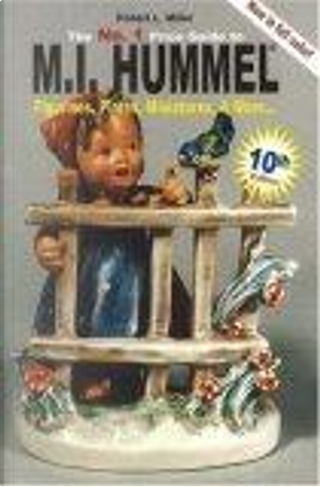 No. 1 Price Guide to M.I.Hummel Figurines, Plates, Miniatures, & More by Robert L. Miller