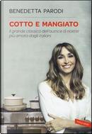 Cotto e mangiato by Benedetta Parodi