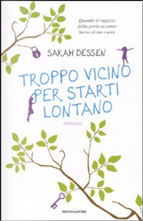 Troppo vicino per starti lontano by Sarah Dessen