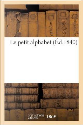 Le Petit Alphabet by Sans Auteur