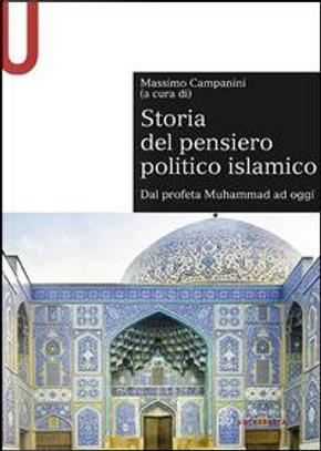 Storia del pensiero politico islamico. Dal profeta Muhammad ad oggi by Massimo Campanini