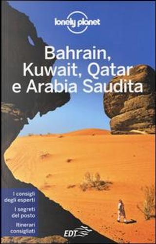 Bahrain, Kuwait, Qatar e Arabia Saudita by Jenny Walker