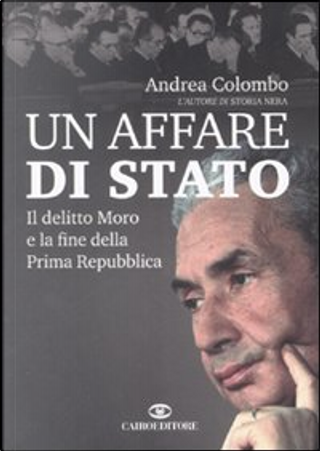 Un affare di Stato by Andrea Colombo