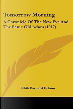 Tomorrow Morning by Edith Barnard Delano