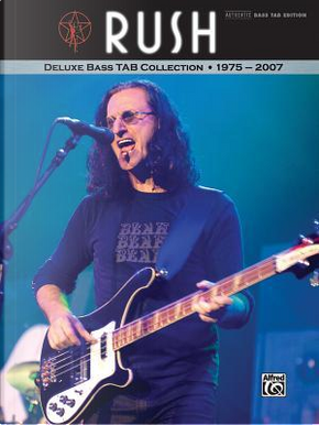 Rush Deluxe Bass Tab Collection by Alfred Publishing Staff