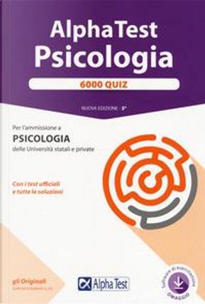 Alpha Test. Psicologia. 6000 quiz. Con software di simulazione by Giuseppe Vottari