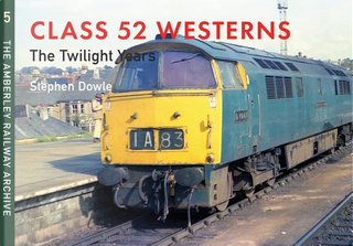 Class 52 Westerns by Stephen Dowle