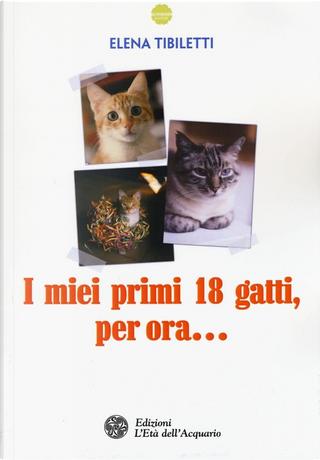 I miei primi 18 gatti, per ora... by Elena Tibiletti