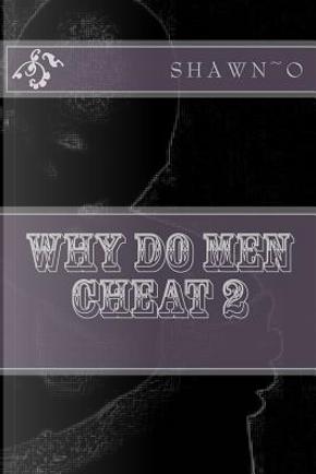 Why Do Men Cheat 2 by Shawn-o