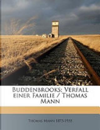 Buddenbrooks; Verfall Einer Familie/ Thomas Mann by Thomas Mann