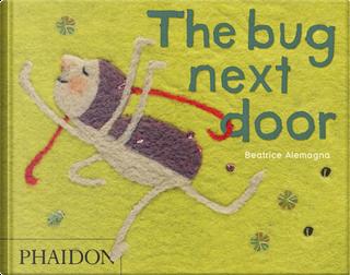 The Bug Next Door by Beatrice Alemagna
