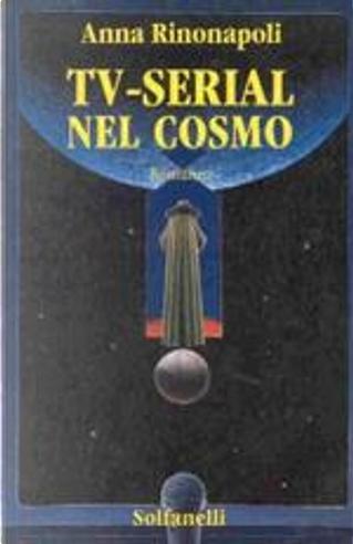 TV-Serial nel cosmo by Anna Rinonapoli