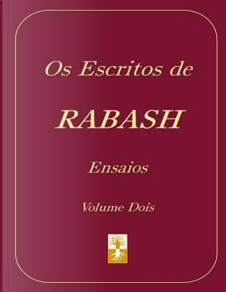 OS Escritos De Rabash - Ensaios by Baruch Shalom Ashlag