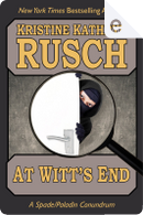 At Witt's End by Kristine Kathryn Rusch