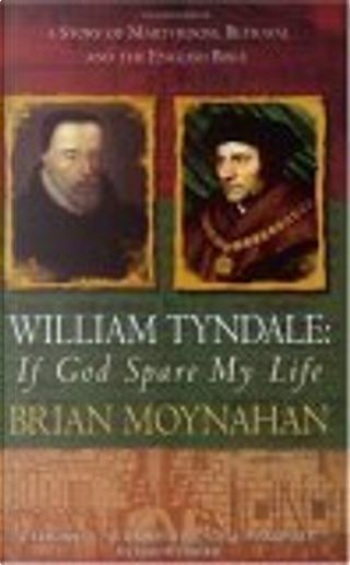 William Tyndale by Brian Moynahan