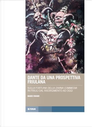 Dante da una prospettiva friulana by Maiko Favaro
