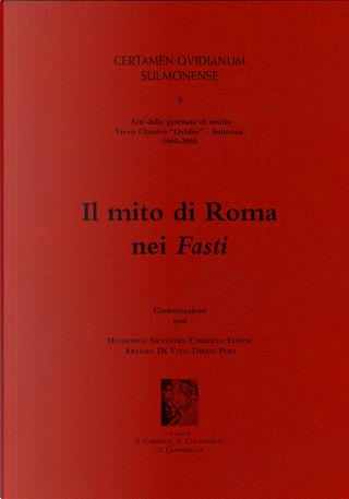 Il mito di Roma nei Fasti by Arturo De Vivo, Diego Poli, Domenico Silvestri, Umberto Todini