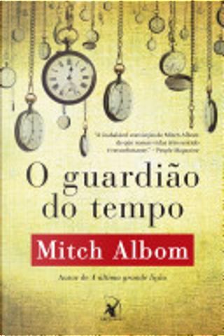 O guardião do tempo by Mitch Albom