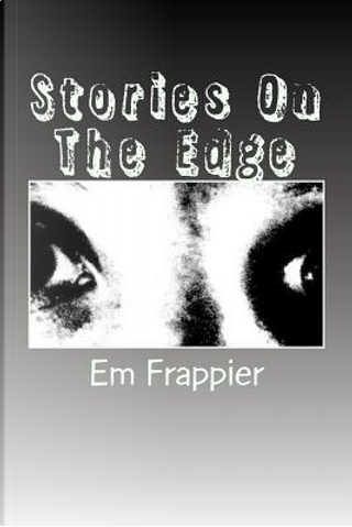 Stories on the Edge by Em Frappier