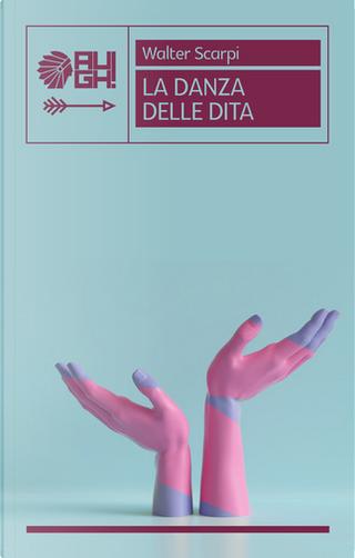 La danza delle dita by Walter Scarpi