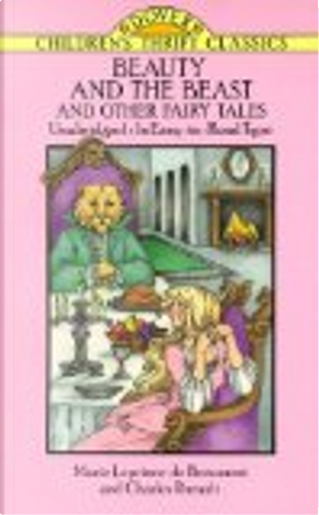 Beauty and the Beast and Other Fairy Tales by Madame Leprince de Beaumont