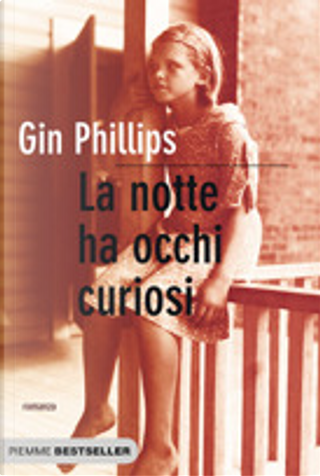 La notte ha occhi curiosi by Gin Phillips