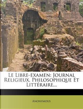 Le Libre-Examen by ANONYMOUS