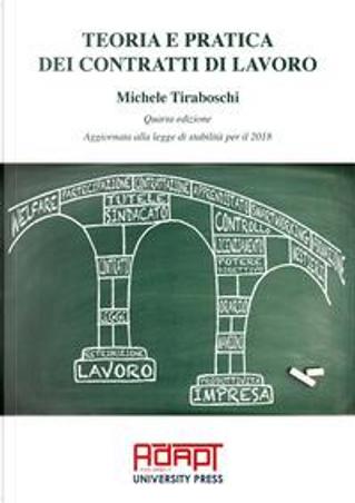 Teoria e pratica dei contratti di lavoro by Michele Tiraboschi