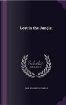 Lost in the Jungle; by Paul Belloni Du Chaillu