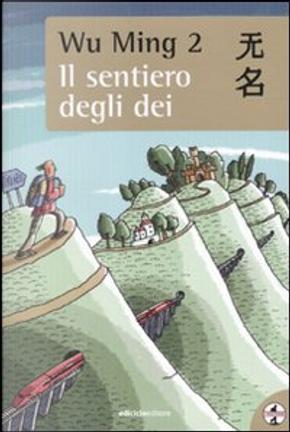 Il sentiero degli dei by Wu Ming