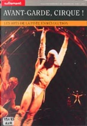 Avant-garde, Cirque! by