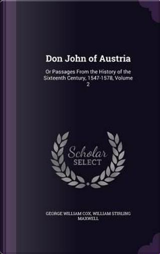Don John of Austria by George William Cox
