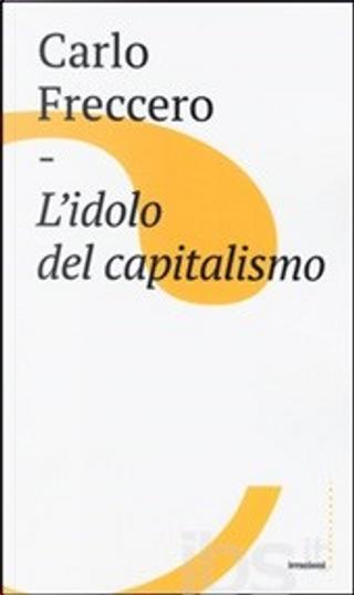 L'idolo del capitalismo by Carlo Freccero