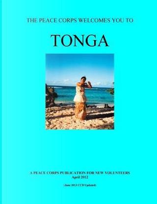 Tonga; the Peace Corps Welcomes You to Tonga by Peace Corps