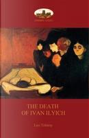 The Death of Ivan Ilyich by Leo Nikolayevich Tolstoy
