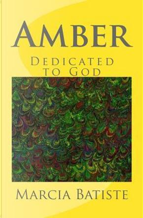 Amber by Marcia Batiste