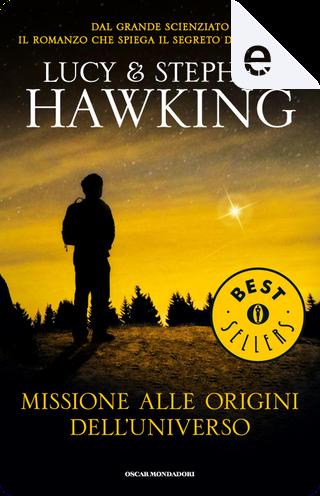 Missione alle origini dell'Universo by Stephen Hawking, Lucy Hawking