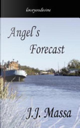 Angel's Forecast by J. J. Massa