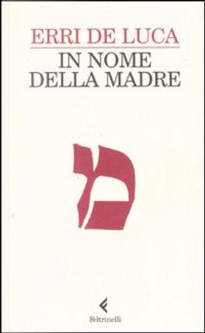 In nome della madre by Erri De Luca