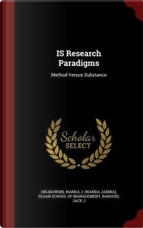 Is Research Paradigms by Wanda J Orlikowski